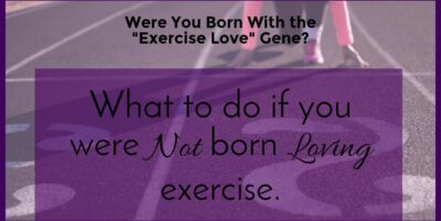 """Were You Born with the """"Exercise Love"""" Gene?""""