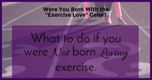 "Were You Born With the ""Exercise Love"" Gene?"