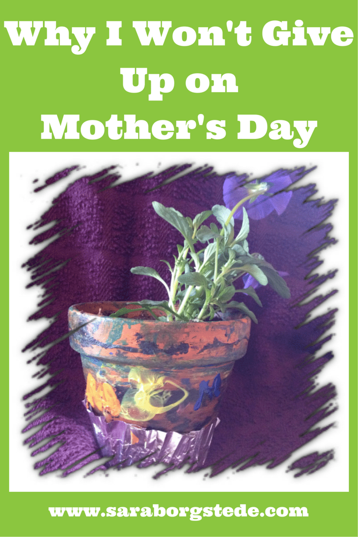 Why I won't give up on Mother's Day