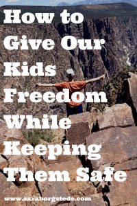How to Give Our Kids Freedom