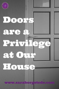 Doors are a Privilege