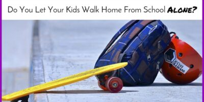 Do You Allow Your Kids to Walk Home From School Alone?|The Holy Mess