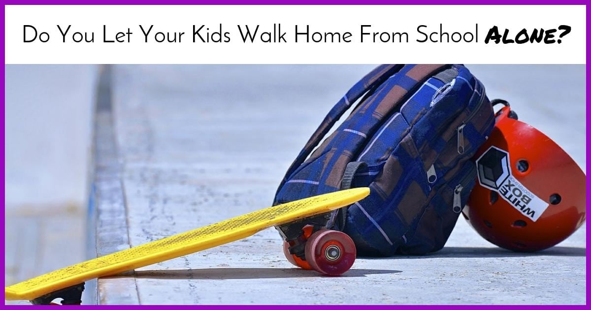 Do You Let Your Kids Walk Home from School Alone?