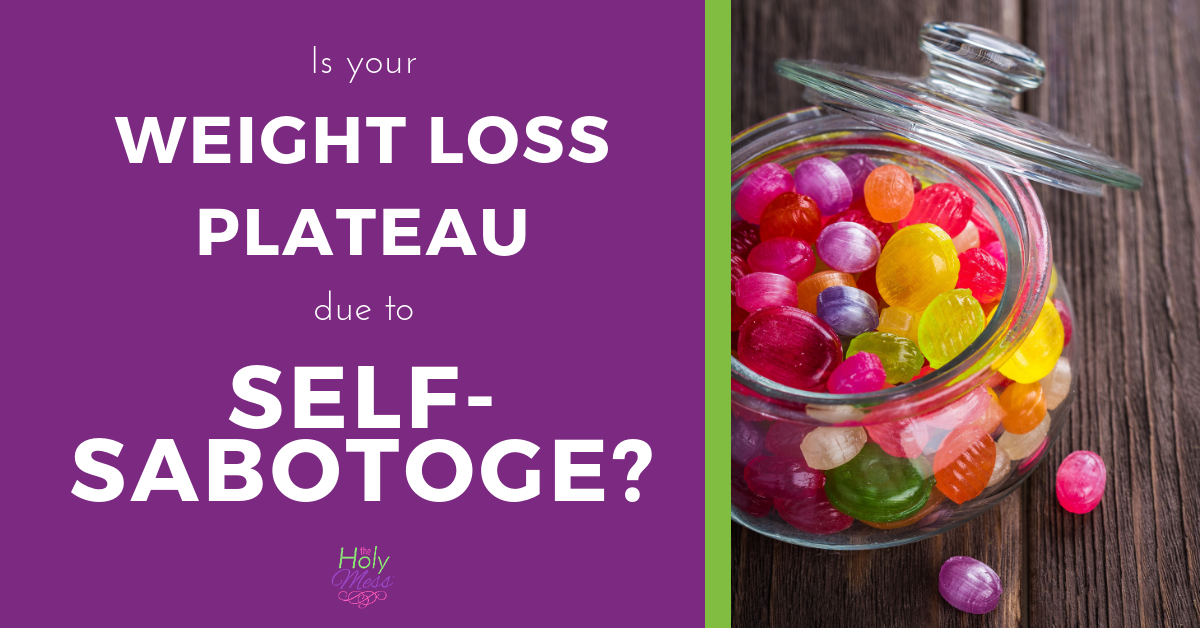 Is Your Weight Plateau Due to Self-Sabotage?