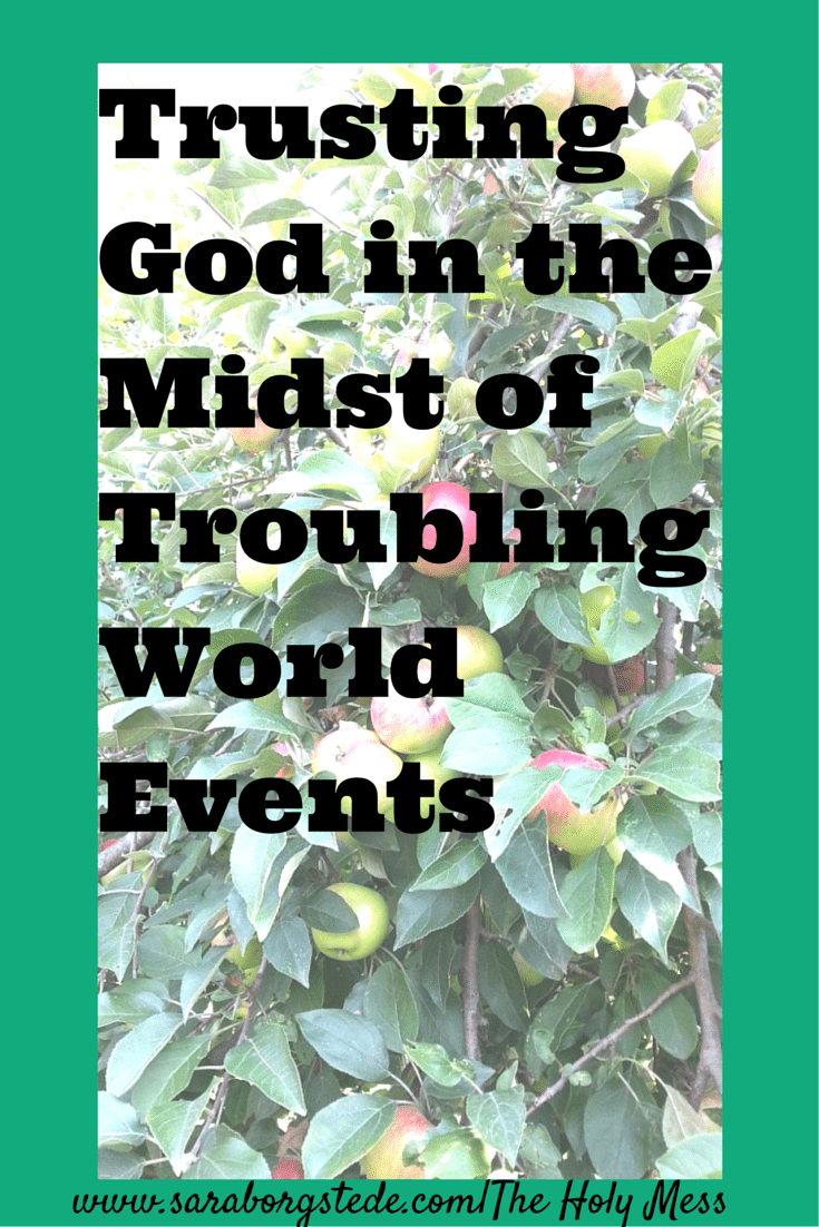Trusting God in the Midst of Troubling World Events