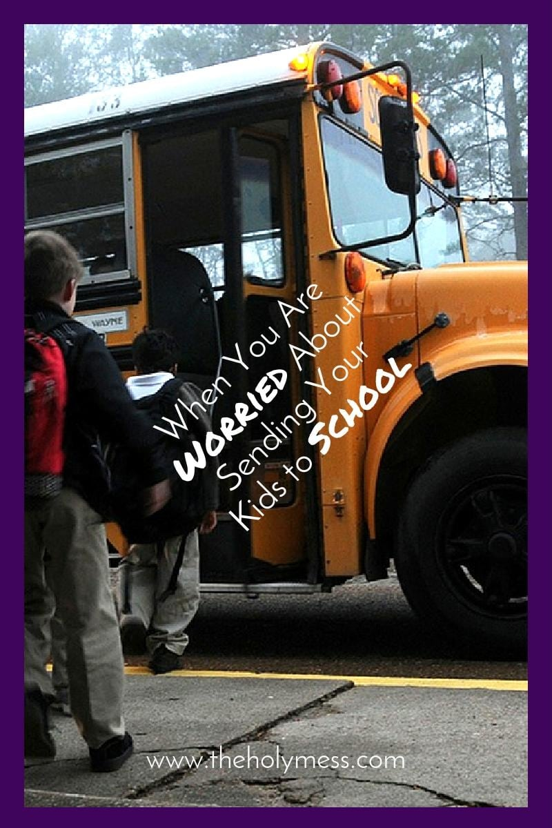 When You Are Worried About Sending Your Kids to School|The Holy Mess