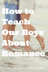 How to Teach Our Boys About Romance