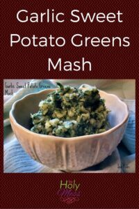Garlic Sweet Potato Greens Mash