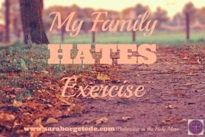 family hate exercise