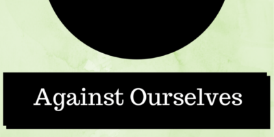 When We Rebel Against Ourselves