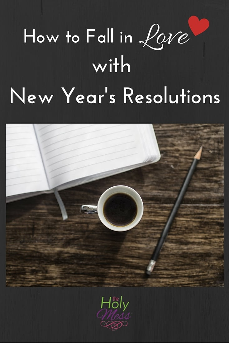 How to Fall in Love with New Year's Resolutions|The Holy Mess