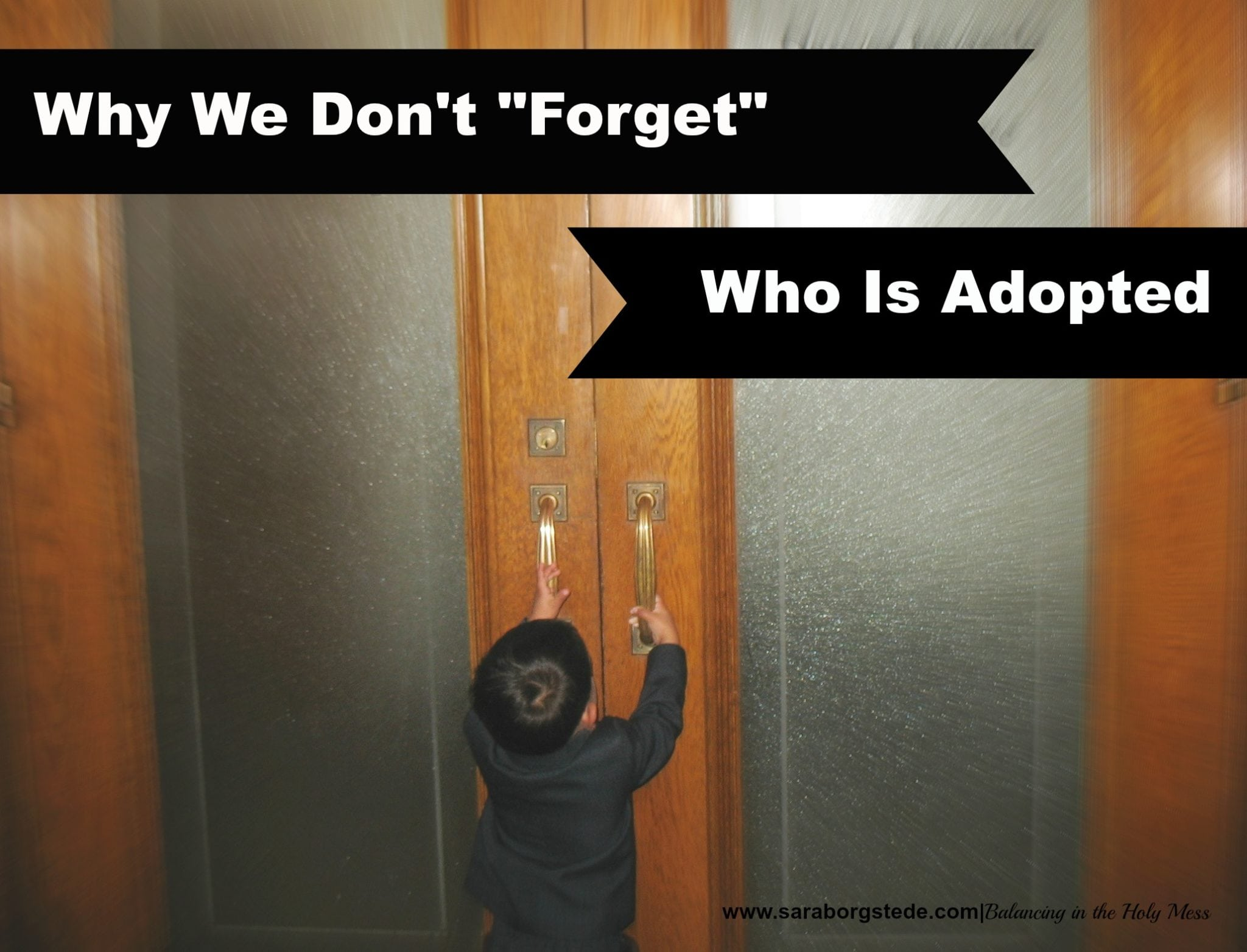 "Why We Don't ""Forget"" Who Is Adopted"