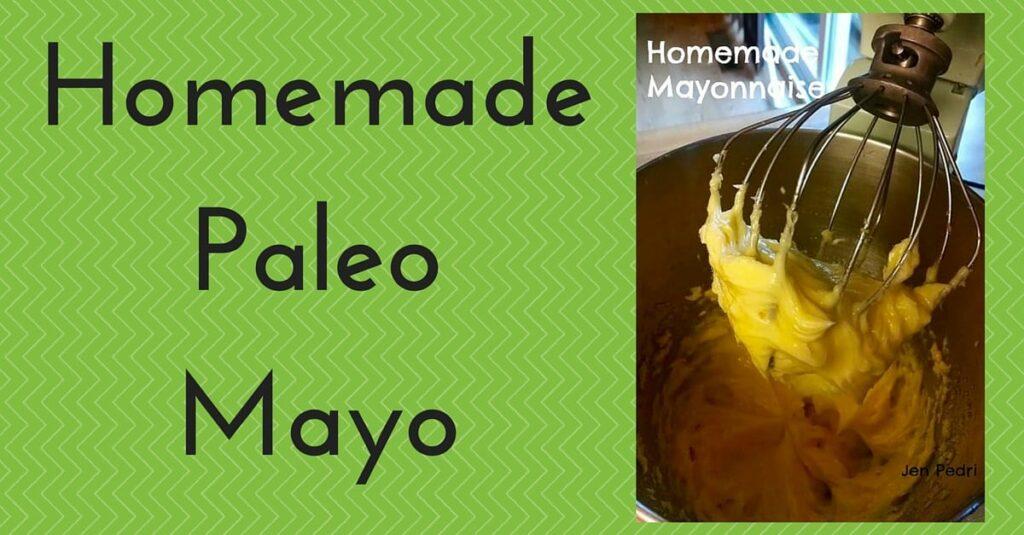 Homemade Paleo Mayo
