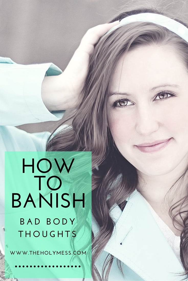 How to Banish Bad Body Thoughts