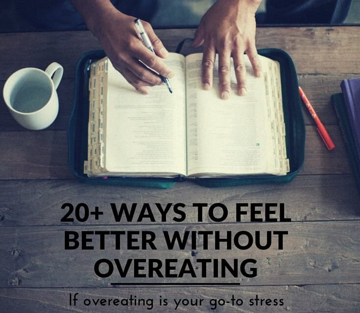 20 Ways to Feel Better Without Overeating