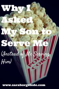 Why I Asked My Son to Serve Me