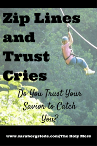 Zip Lines and Trust Cries