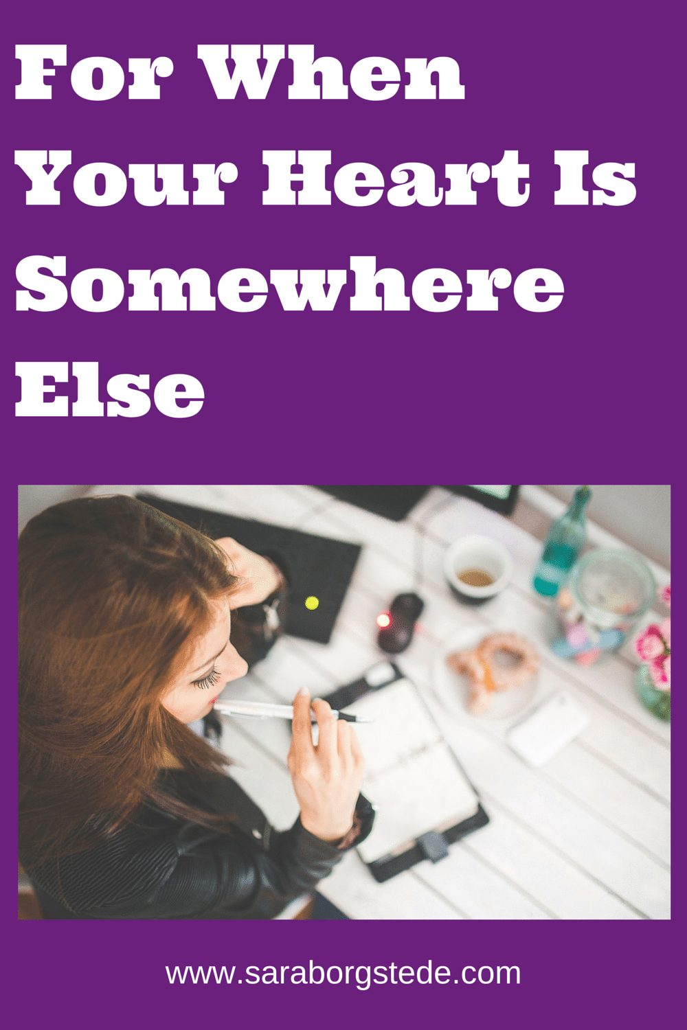 For When Your Heart is Somewhere Else