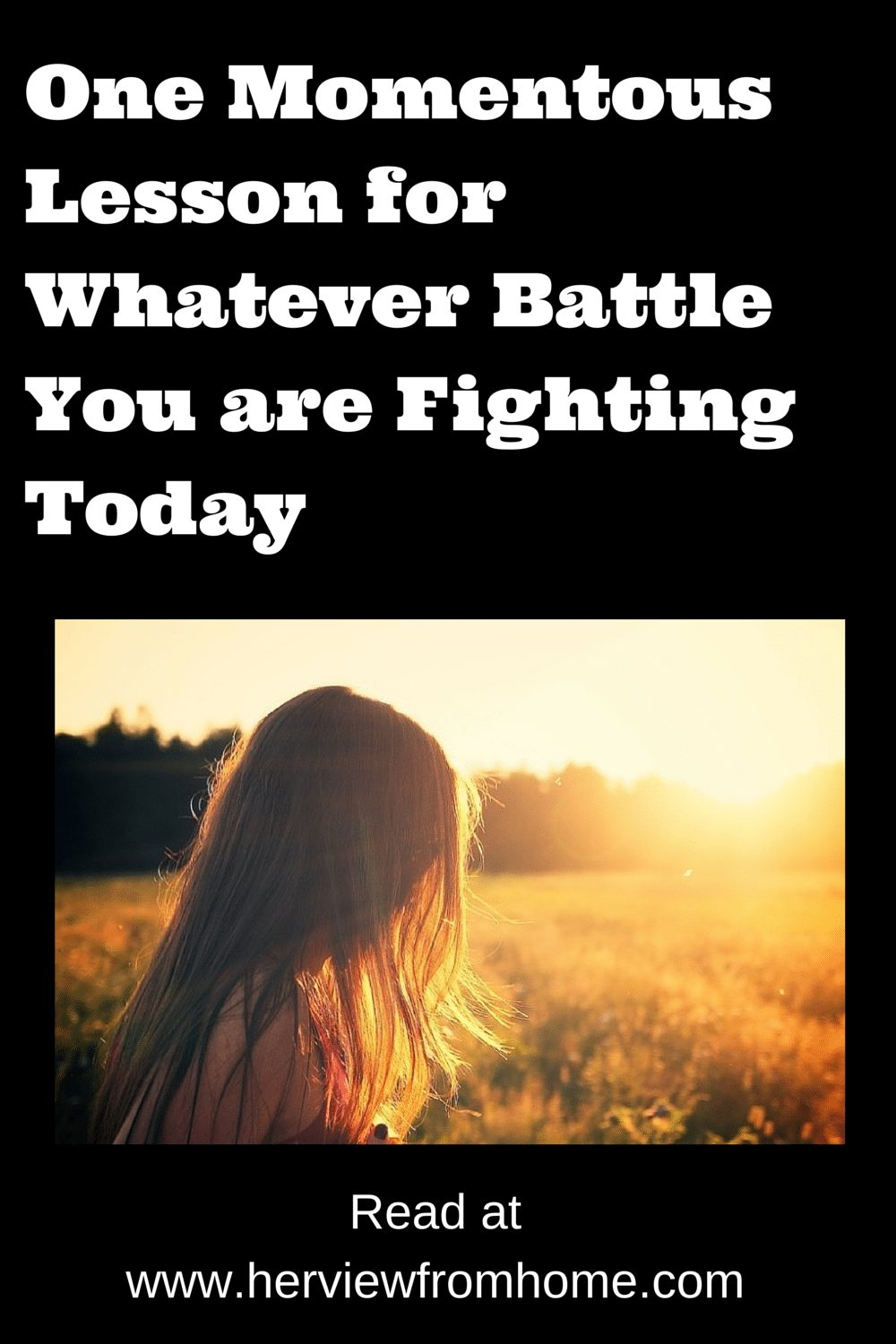 One Momentous Lesson for Whatever Battle You are Fighting