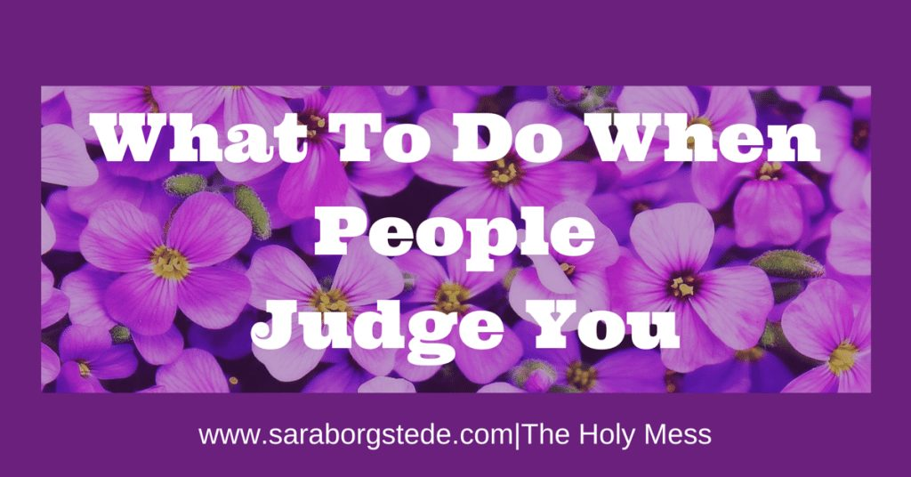 What To Do When People Judge You