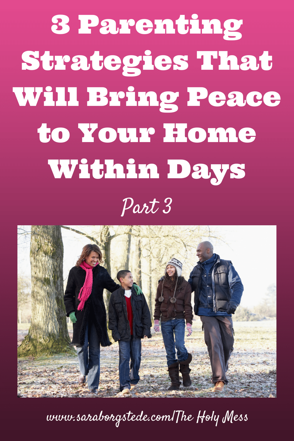 3 Parenting Strategies that Will Bring Peace to Your Home Within Days: Part 3