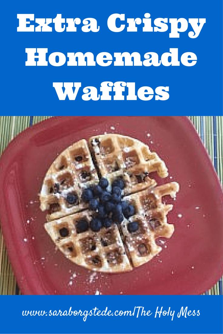Extra Crispy Homemade Waffles