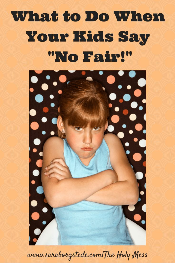 "What to Do When Your Kids Say ""No Fair!"""