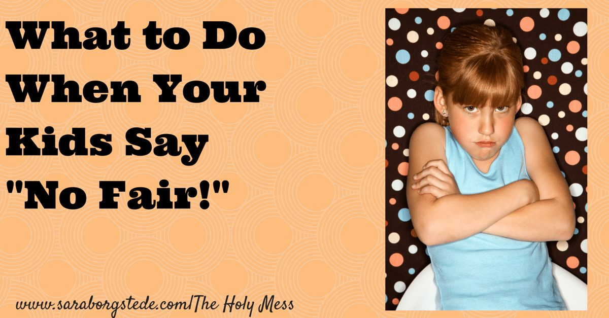 What to Do When Your Kids Say No Fair