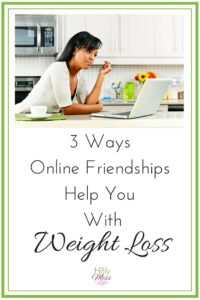 3 Ways Online Friendships Help You with Weight Loss
