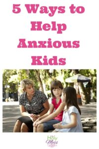 5 Ways to Help Anxious Kids