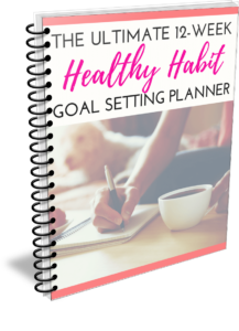 The Ultimate 12 Week Healthy Habit Goal Setting Planner