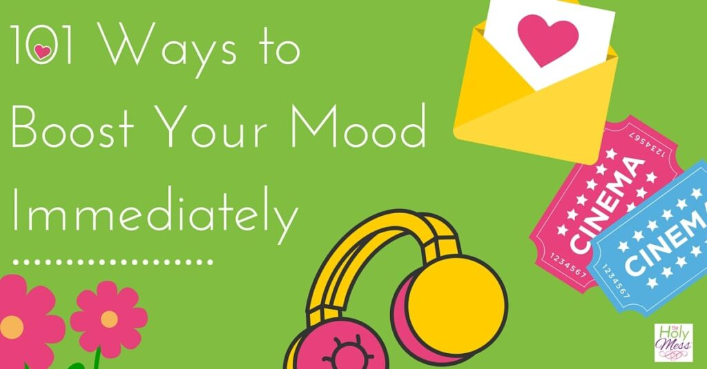101 Ways to Boost Your Mood, How to get in a good mood when depressed