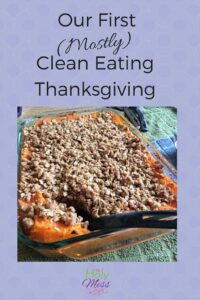Our First (Mostly) Clean Eating Thanksgiving
