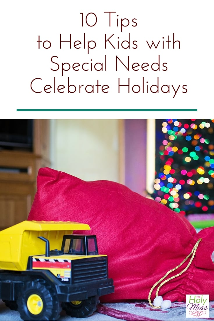 10 Tips to Help Kids with Special Needs Celebrate Holidays