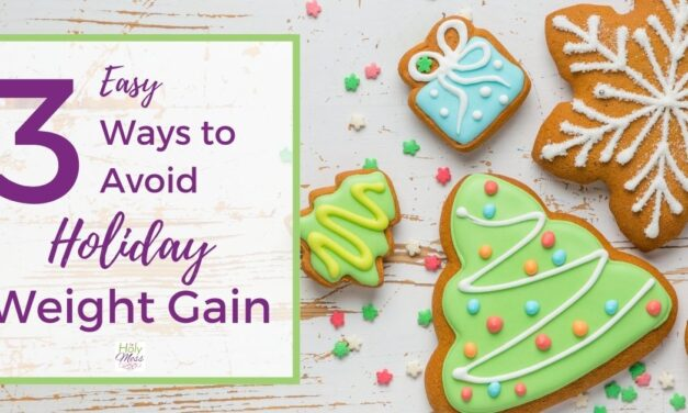 3 Easy Ways to Avoid Holiday Weight Gain