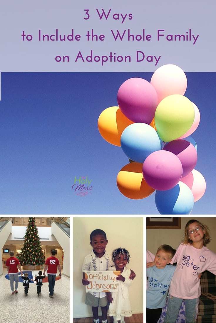 3 Ways to Include the Whole Family on Adoption Day| The Holy Mess