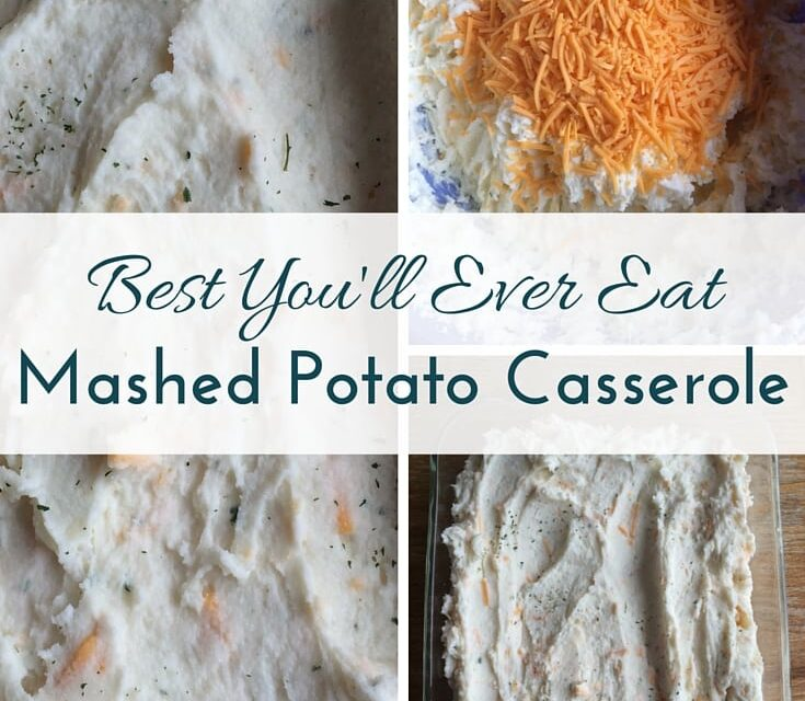 Best You'll Ever Eat Mashed Potato Casserole Recipe