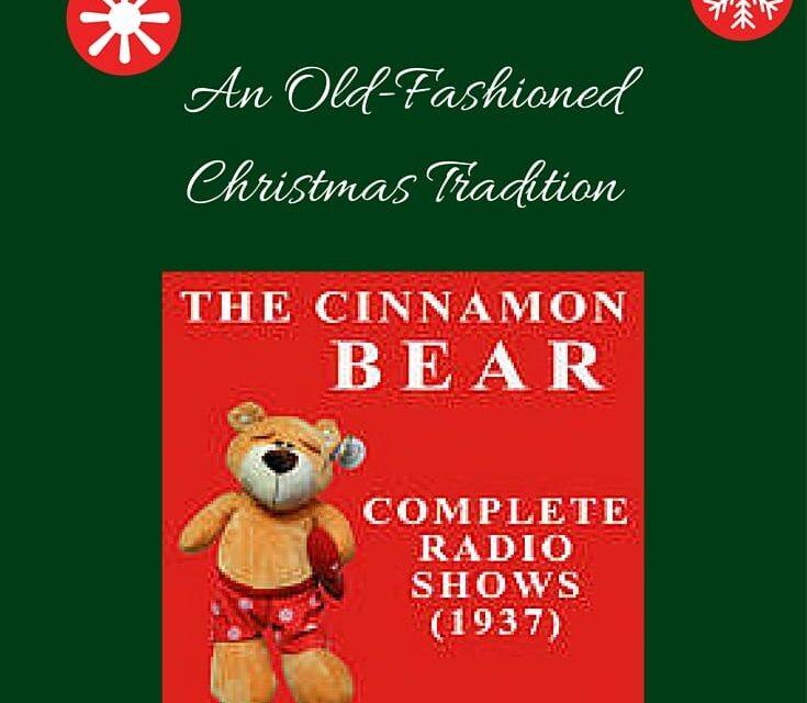 The Cinnamon Bear: An Old-Fashioned Christmas Tradition