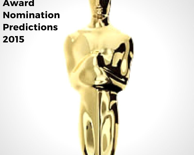 Academy Award Nomination Predictions 2015