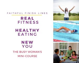 Real. Healthy. New. The Busy Woman's Mini-Course.