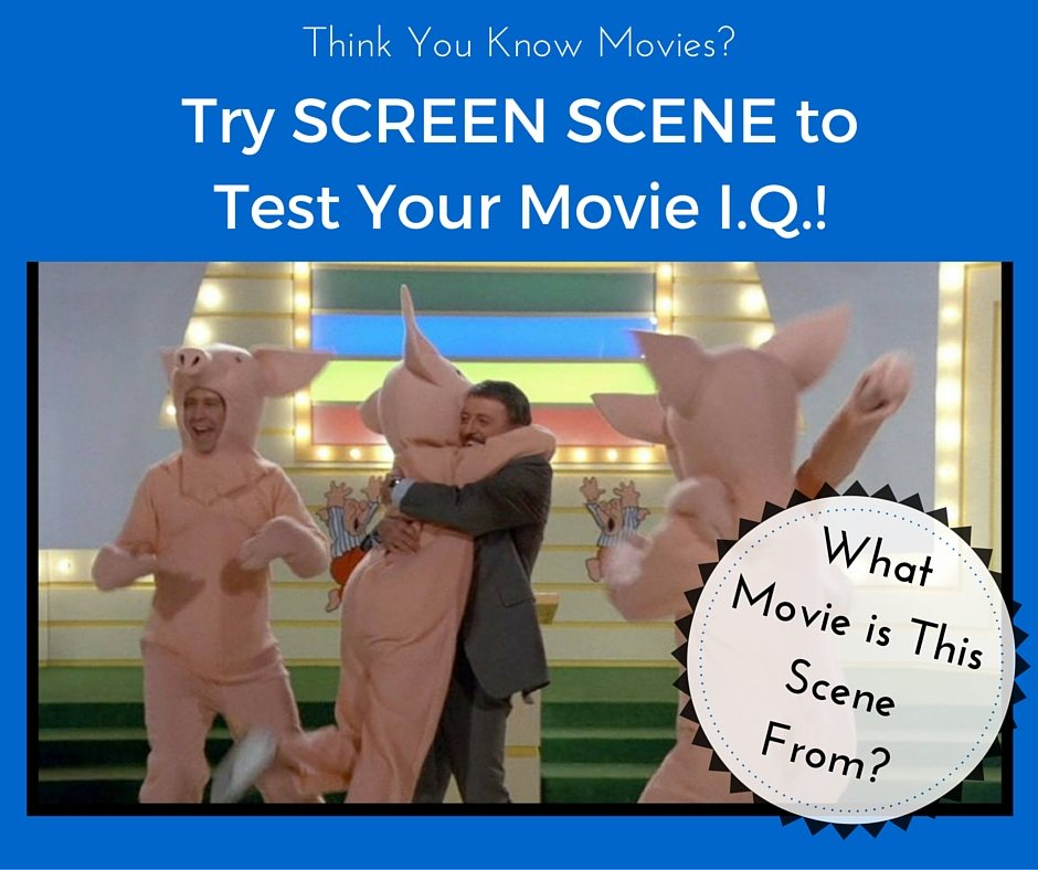 Think You Know Movies? Try Screen Scene to Test Your Movie I.Q.!
