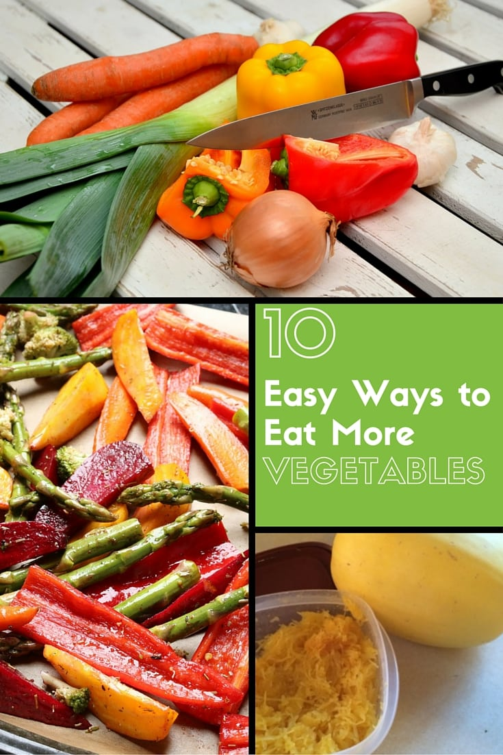 10 Easy Ways to Eat More Vegetables