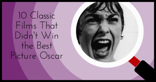 10 Classic Films That Didn't Win the Best Picture Oscar