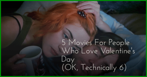 5 Movies for People Who Love Valentine's Day
