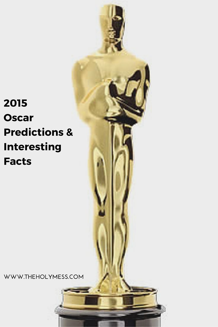 2015 Oscar Predictions and Interesting Facts