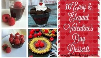 10 Easy and Elegant Valentine's Day Desserts|The Holy Mess