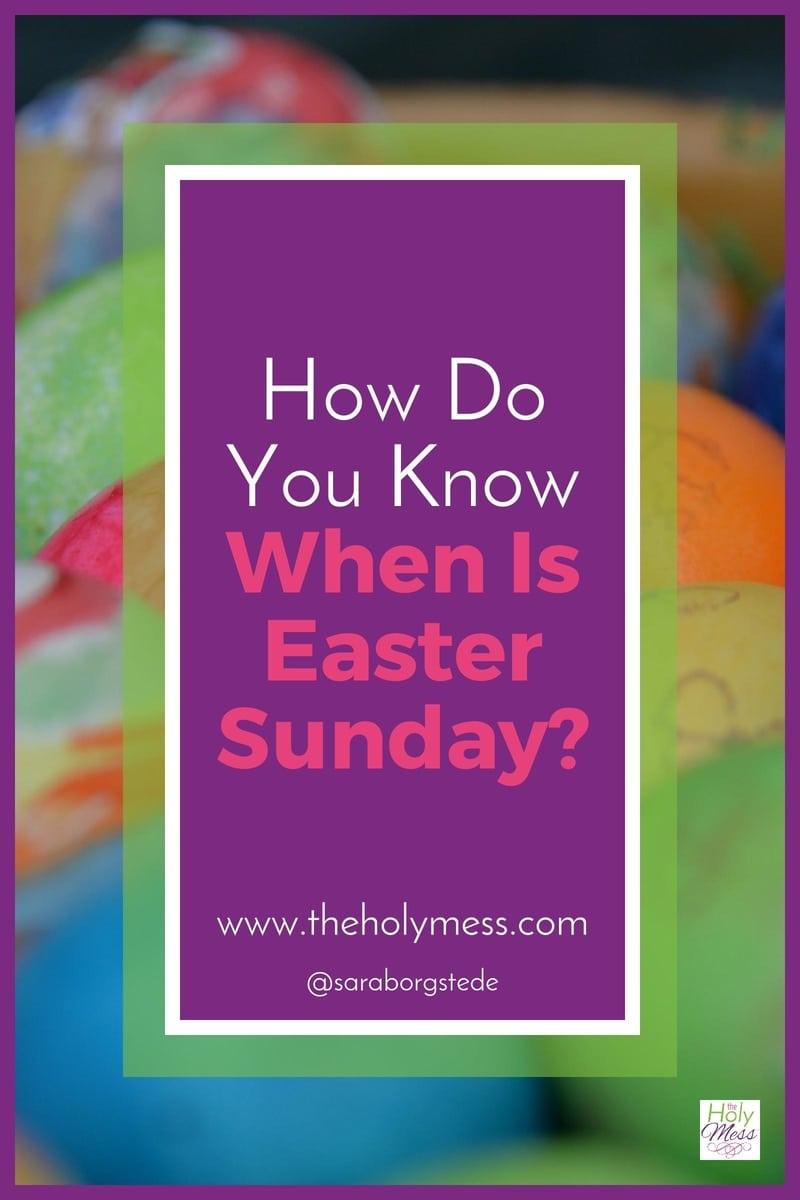 How Do You Know When is Easter Sunday?|The Holy Mess