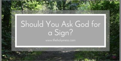 Should You Ask God for a Sign?