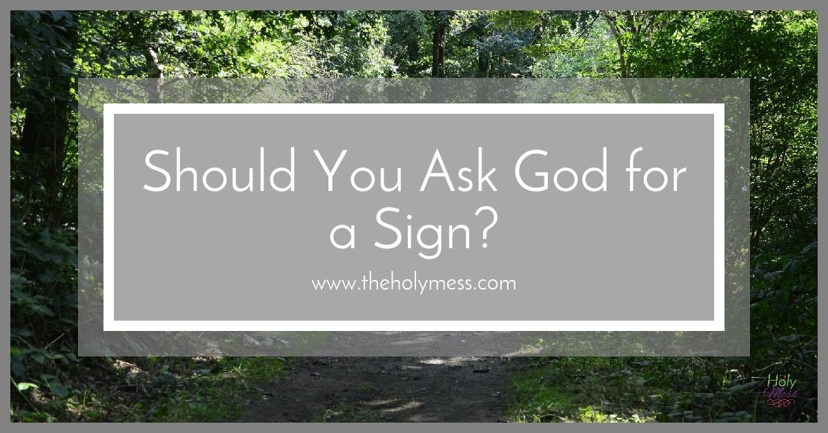 Should You Ask God for a Sign?