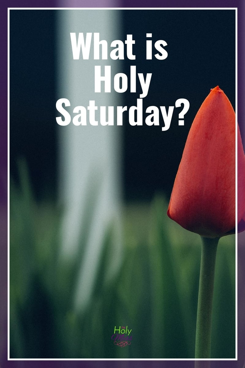 What is Holy Saturday?|The Holy Mess